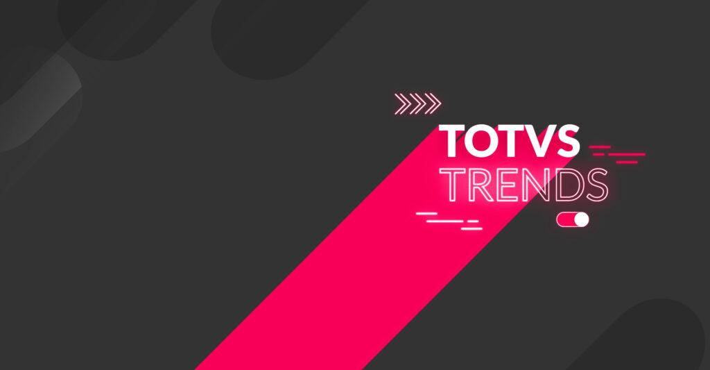 Em agosto vai acontecer o Totvs Trends