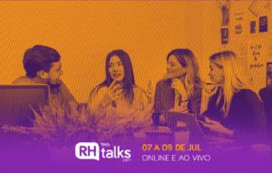 Rh Web Talks teve três dias de muito conteúdo